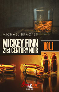 Mickey Finn Vol. 1: 21st Century Noir edited by Michael Bracken