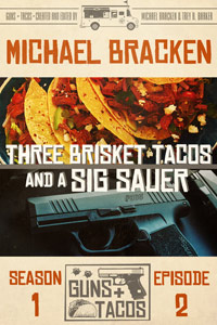 Three Brisket Tacos and a Sig Sauer by Michael Bracken