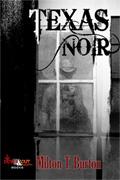Texas Noir by Milton T. Burton