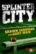 Splinter City by Shawn Corridan