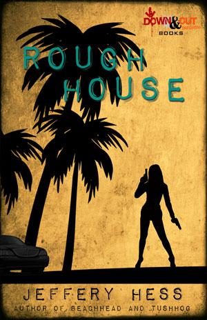 Roughhouse by Jeffery Hess