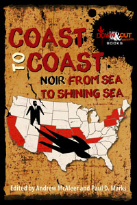 Coast to Coast Noir edited by Andrew McAleer and Paul D. Marks
