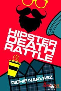 Hipster Death Rattle by Richie Narvaez