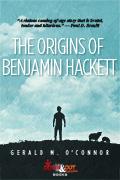 The Origins of Benjamin Hackett by Gerald M. O'Connor