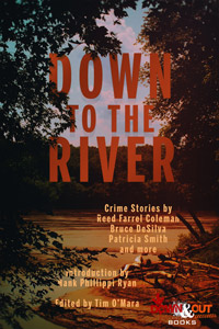 Down to the River edited by Tim O'Mara