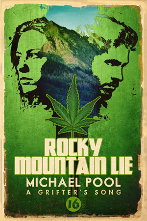 Rocky Mountain Lie by Michael Pool