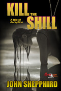 Kill the Shill by John Shepphird