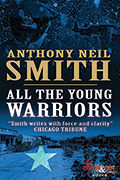 All the Young Warriors by Anthony Neil Smith