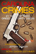 Carolina Crimes: 20 Tales of Need, Greed and Dirty Deeds by Triangle Sisters in Crime