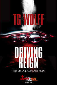 Driving Reign by TG Wolff
