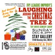 """For the second year in the row, Ivy League Improv will present """"Laughing around the Christmas Tree,"""" a benefit comedy show and toy drive on Sunday December 8th, 2PM at Stay Gallery 11140 Downey Ave. Ivy League is a project of Urban Theatre Movement, and a collaborator with the Downey Arts Coalition. The comedy show […]"""