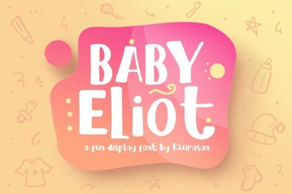 Baby Eliot Display Font