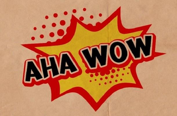 a_aha_wow