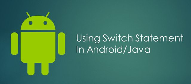How To Use Switch Statement In Android/Java?
