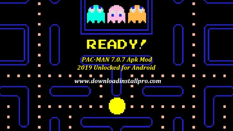 PAC-MAN 7.0.7 Apk Mod 2019 Unlocked for Android - 01