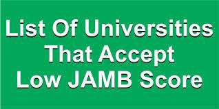 List of Universities That Accept Low JAMB Score for All Courses for 2021/2022 Admission