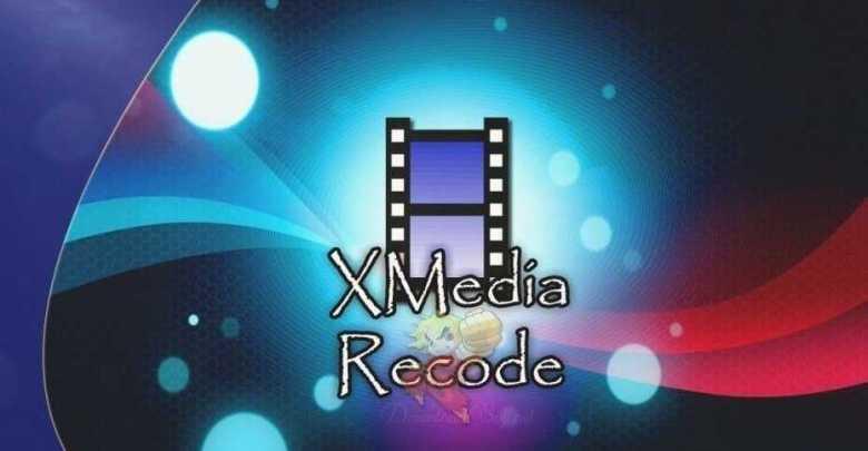 Photo of تحميل XMedia Recode 2019 برنامج مجاني لتحويل الفيديو والصوت