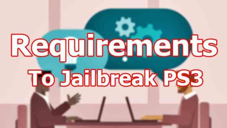 Requirements for jailbreaking