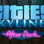 Cities: Skylines After Dark Download