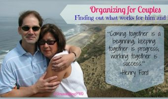 Organizing for Couples–Finding out what works for him and her #OrganizedBloggers Carnival