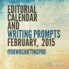 DownshiftingPRO's Editorial Calendar and February Writing Prompts–#BloggerLove