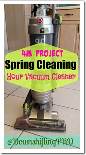 Spring Cleaning your Vacuum Cleaner @DownshiftingPRO