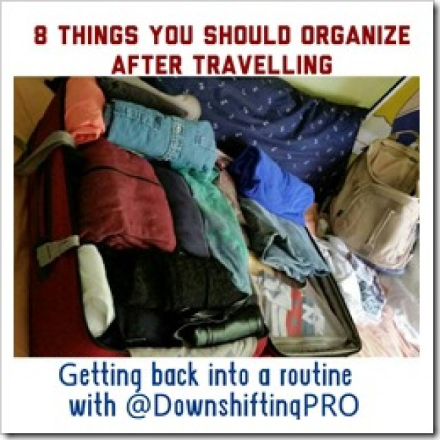 8 Things to Organize after Travelling @DownshiftingPRO