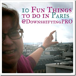 10 Fun Things to do in Paris @DownshiftingPRO