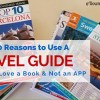 Top 10 Reasons to Use a Travel Guide or How to Love a Book and Not an APP #travellingmaple #travel