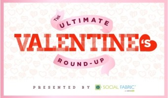 Ultimate Valentine's Day Round-Up #SocialFabric