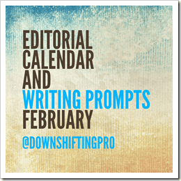 Editorial Calendar and Writing Prompts Februrary