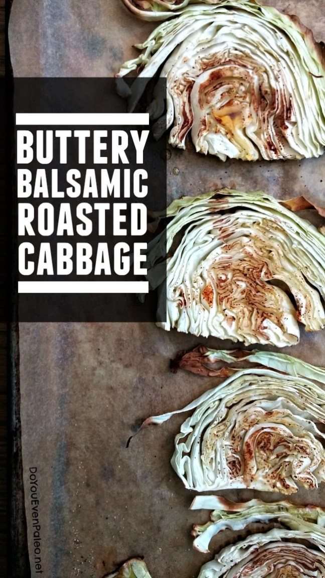 Buttery Balsamic Roasted Cabbage | DoYouEvenPaleo.net