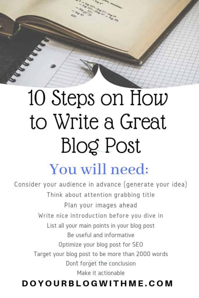 When it comes to blog writing, I summarized here the blog writing tips with 10 steps on how to write a great blog post Blog writing can be a challenge so you have to be organized and develop a strategy to help you write efficiently and fast #Bloggingtips #contentmarketing#MakeMoneyOnline