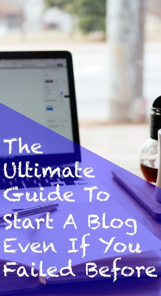 Ultimate Guide on how to start a successful blog even If You Failed Before