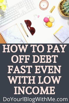 how to pay off your debt with low income