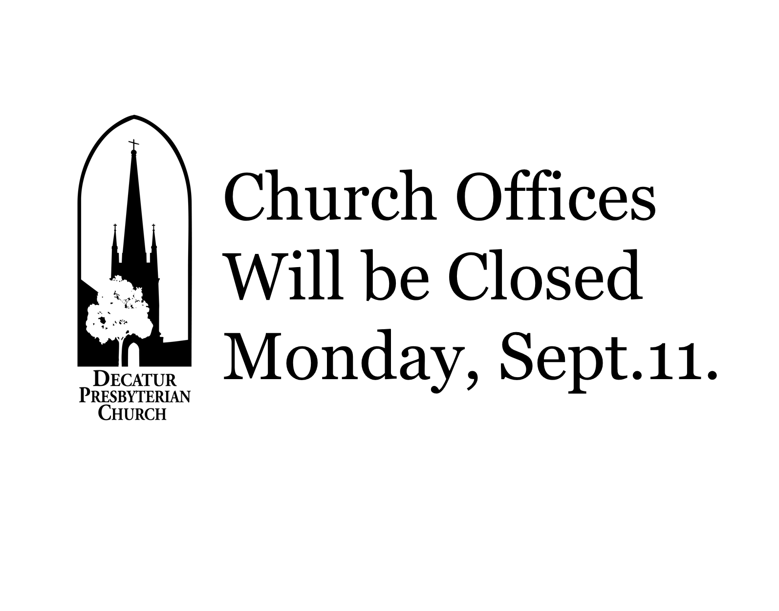 Decatur Presbyterian Church DPC Offices CLOSED for Irma: 9