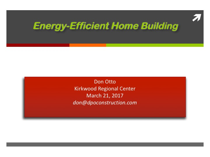 20170321tu don otto building energy efficient homes for How to build an energy efficient home