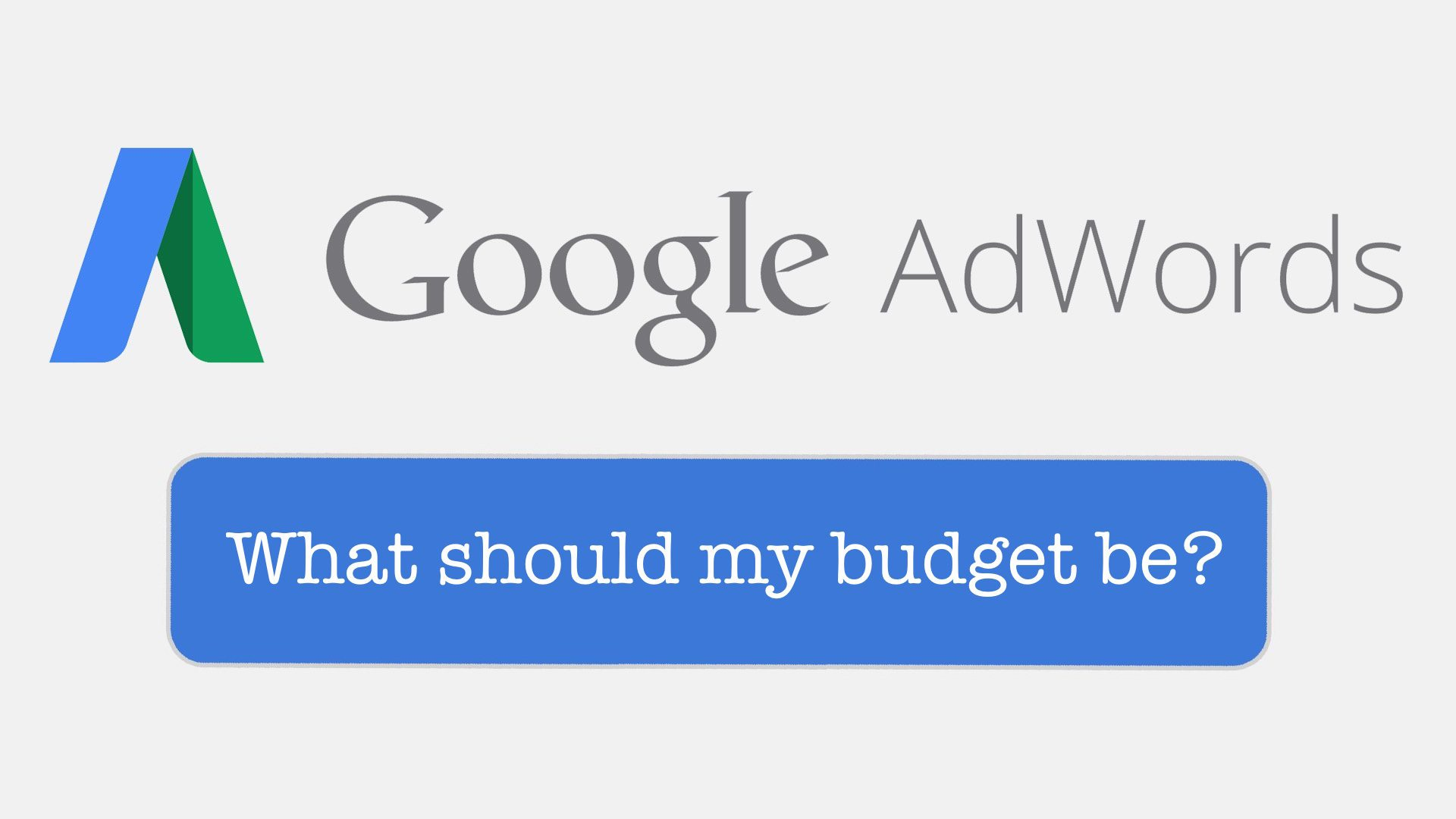 What Should My Budget be for Adwords