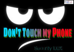 Don't touch my phone | 100% Protection-Free Download [2018]