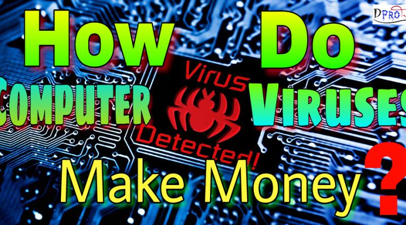 how do computer viruses make money