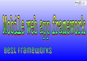 Mobile web app framework | Best framework list 2017