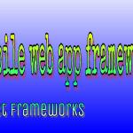 Mobile web app framework