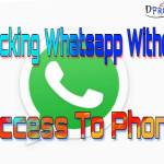 Hacking whatsapp without access to phone
