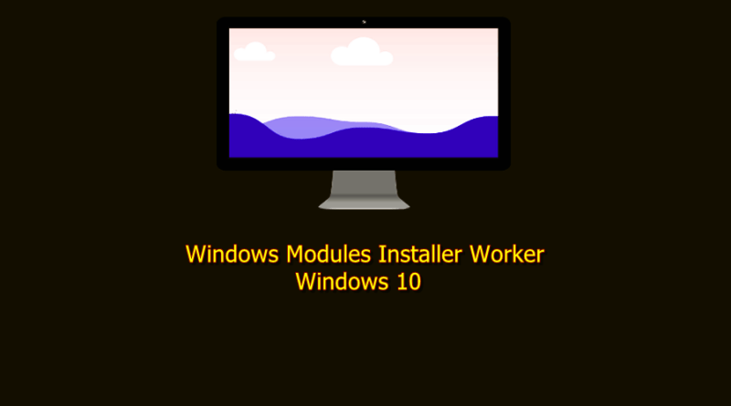 windows modules installer worker windows 10