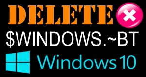Delete Your $WINDOWS.~BT File As It Takes Huge Space