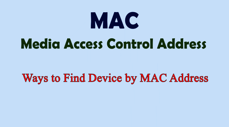 Ways to Find Device by MAC Address