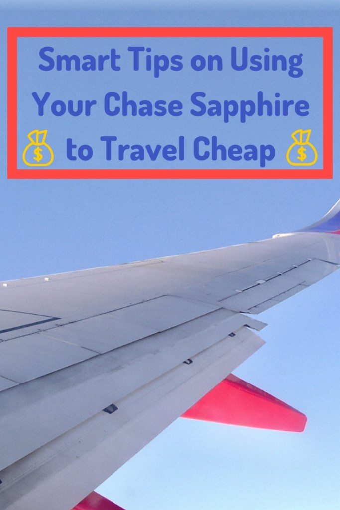 Smart Ways to Use your Chase Sapphire to travel cheap