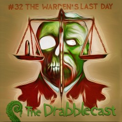 Cover for Drabblecast episode 32, The Warden's Last Day, by Bo Kaier