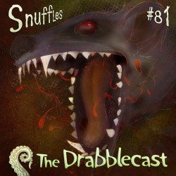 Cover for Drabblecast episode 81, Snuffles, by Bo Kaier