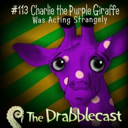 Cover for Drabblecast episode 113, Charlie the Purple Giraffe, by Josh Hugo
